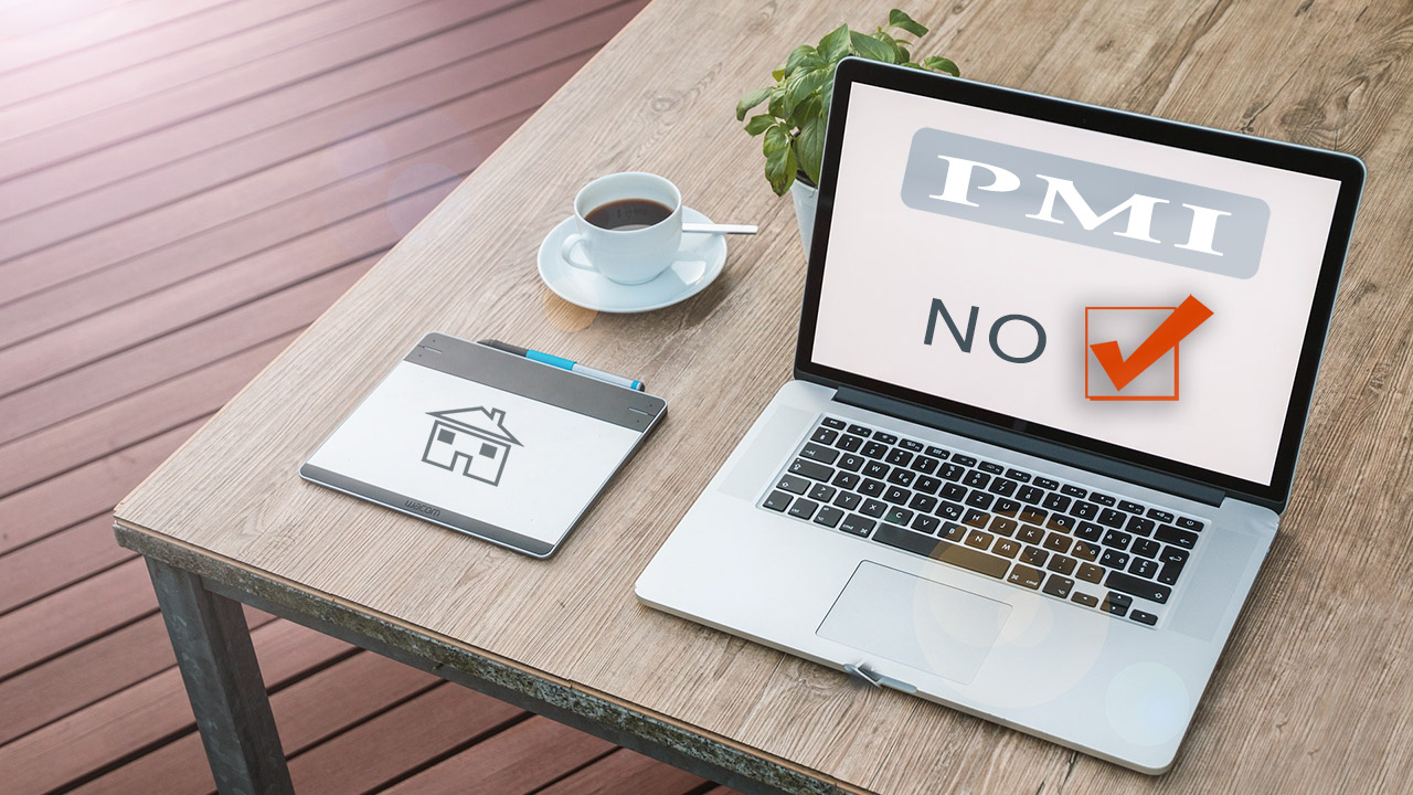Say No to Private Mortgage Insurance